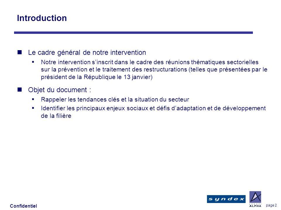 Confidentiel page 2 Introduction Le cadre général de notre intervention Notre intervention sinscrit dans le cadre des réunions thématiques sectorielle