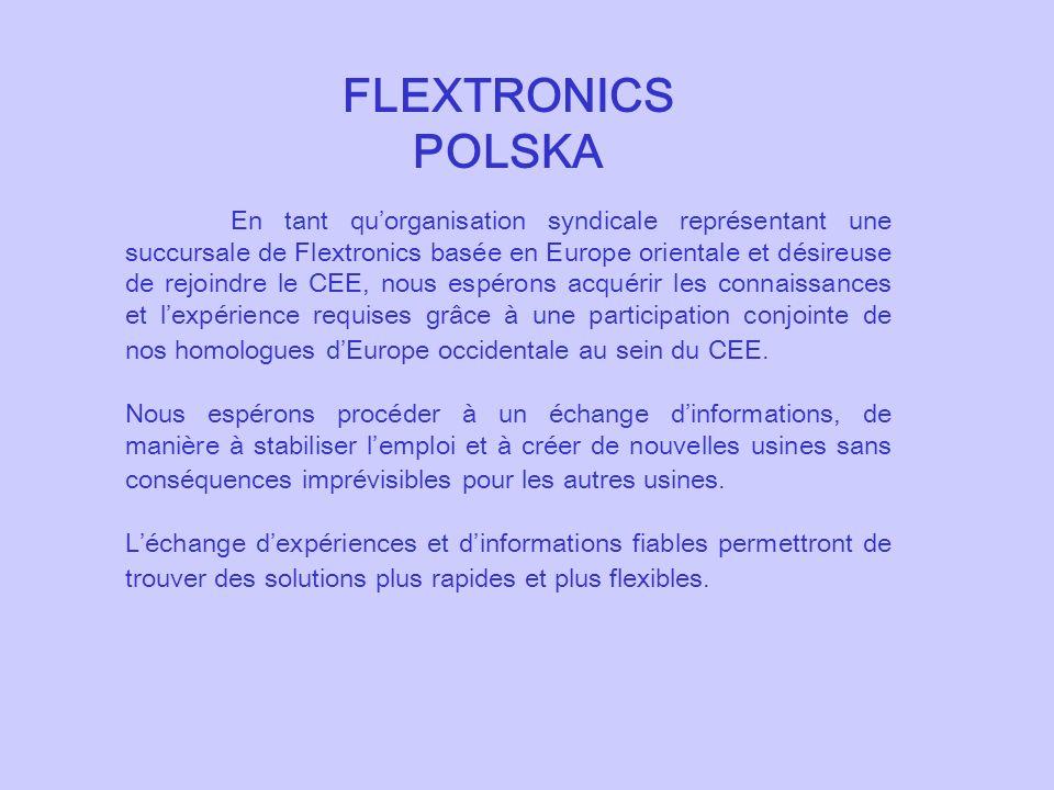 FLEXTRONICS POLSKA En tant quorganisation syndicale représentant une succursale de Flextronics basée en Europe orientale et désireuse de rejoindre le