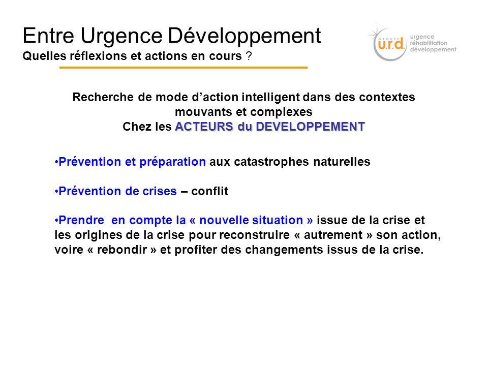 Prévention et préparation aux catastrophes naturelles Prévention de crises – conflit Prendre en compte la « nouvelle situation » issue de la crise et