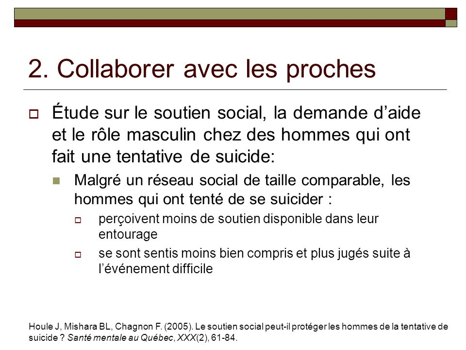 2. Collaborer avec les proches Étude sur le soutien social, la demande daide et le rôle masculin chez des hommes qui ont fait une tentative de suicide