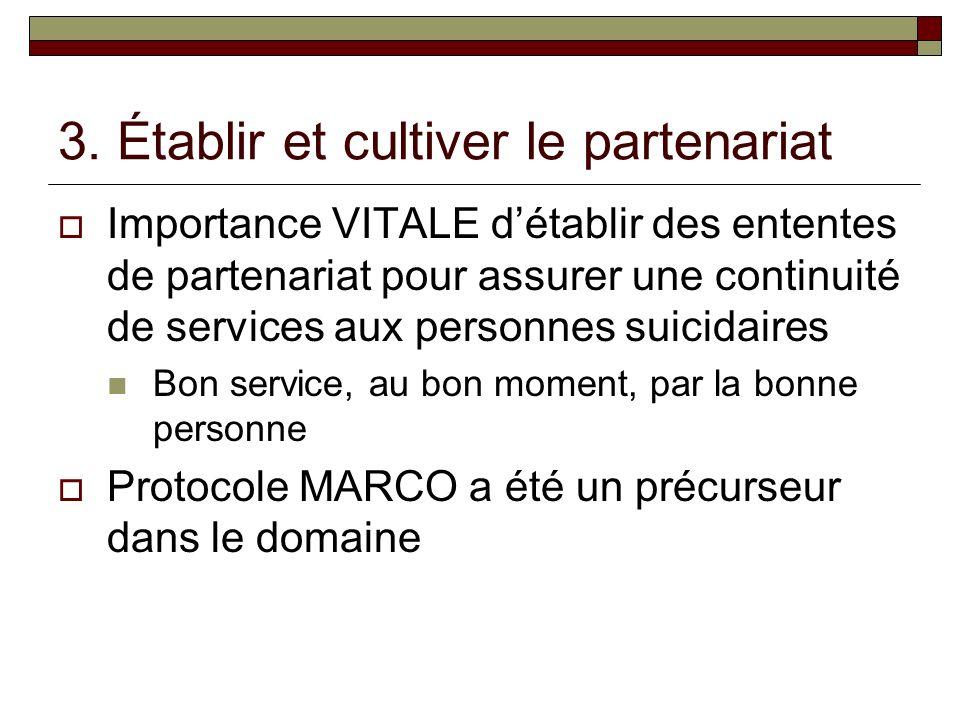 3. Établir et cultiver le partenariat Importance VITALE détablir des ententes de partenariat pour assurer une continuité de services aux personnes sui