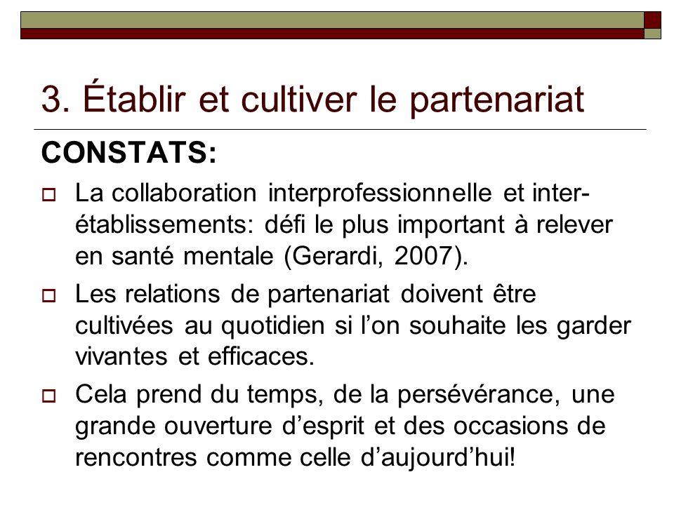 3. Établir et cultiver le partenariat CONSTATS: La collaboration interprofessionnelle et inter- établissements: défi le plus important à relever en sa