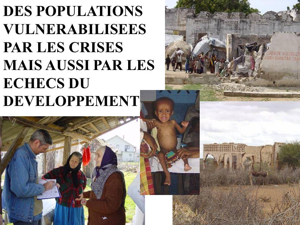 DES POPULATIONS VULNERABILISEES PAR LES CRISES MAIS AUSSI PAR LES ECHECS DU DEVELOPPEMENT