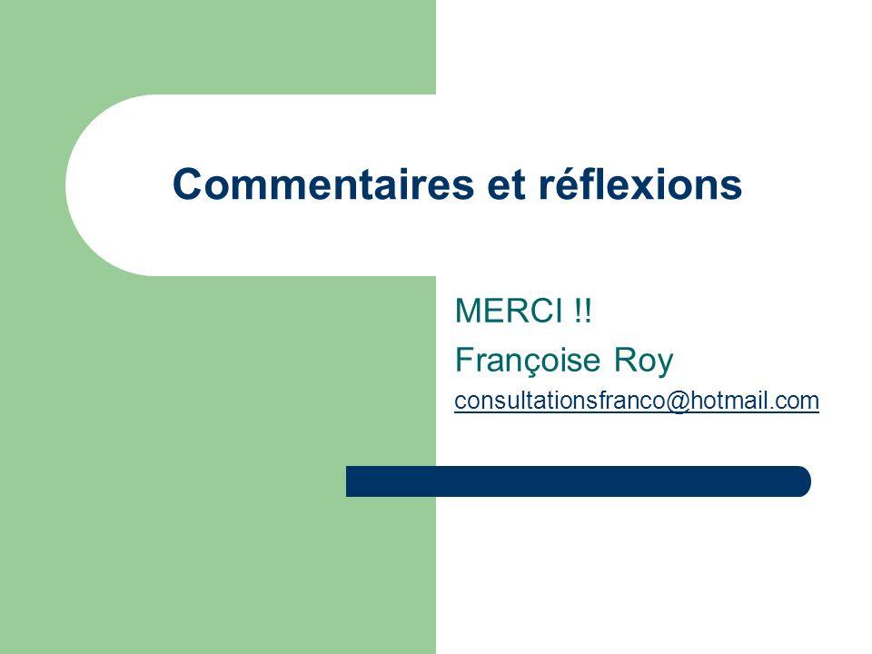 Commentaires et réflexions MERCI !! Françoise Roy consultationsfranco@hotmail.com