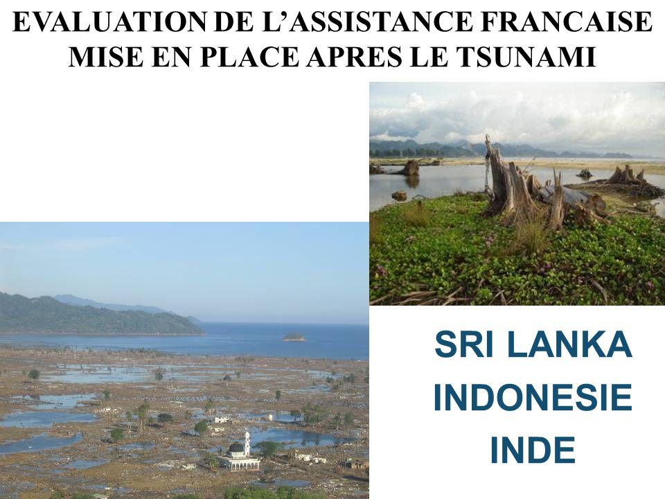 EVALUATION DE LASSISTANCE FRANCAISE MISE EN PLACE APRES LE TSUNAMI SRI LANKA INDONESIE INDE