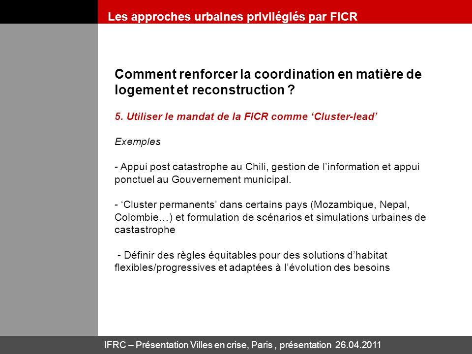 IFRC – Présentation Villes en crise, Paris, présentation 26.04.2011 Comment renforcer la coordination en matière de logement et reconstruction ? 5. Ut
