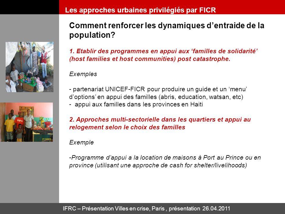 IFRC – Présentation Villes en crise, Paris, présentation 26.04.2011 Comment renforcer les dynamiques dentraide de la population? 1. Etablir des progra