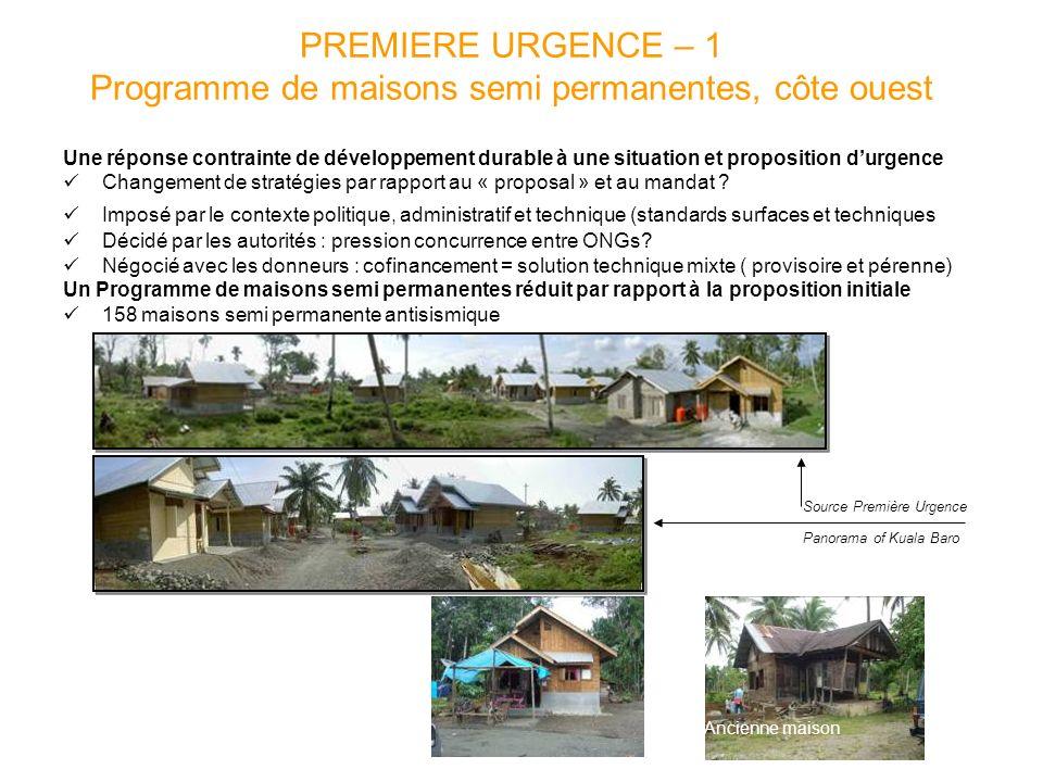 PREMIERE URGENCE – 1 Programme de maisons semi permanentes, côte ouest Une réponse contrainte de développement durable à une situation et proposition