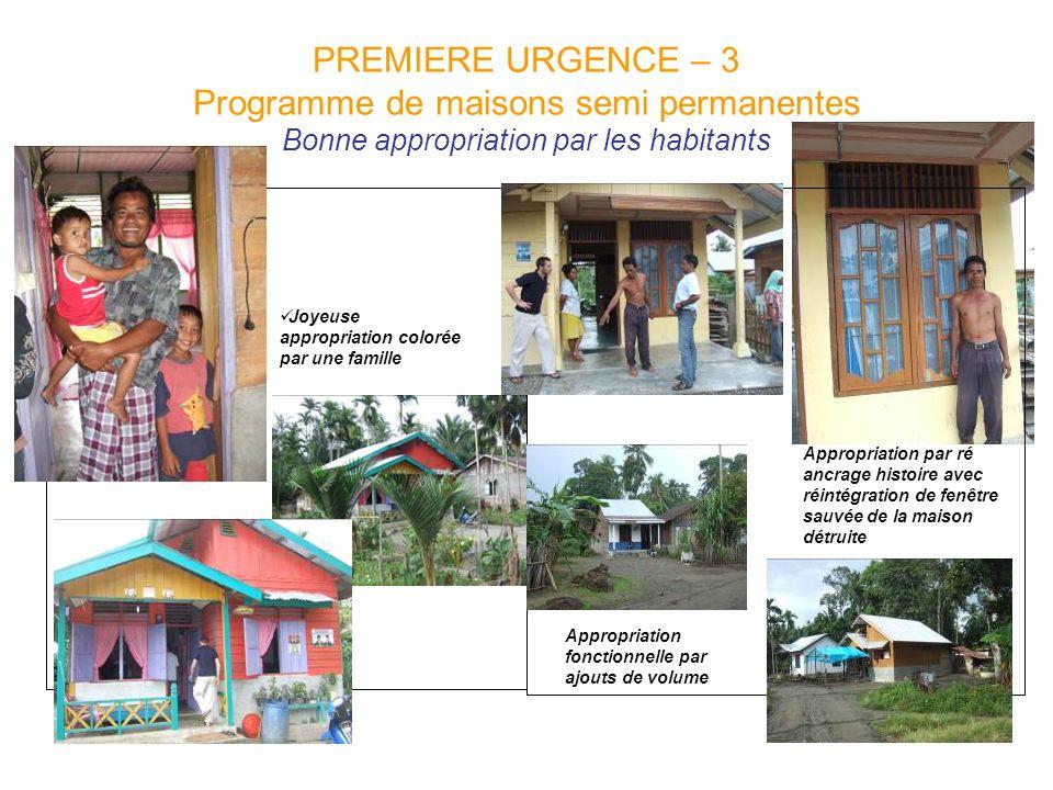 PREMIERE URGENCE – 3 Programme de maisons semi permanentes Bonne appropriation par les habitants Joyeuse appropriation colorée par une famille Appropr