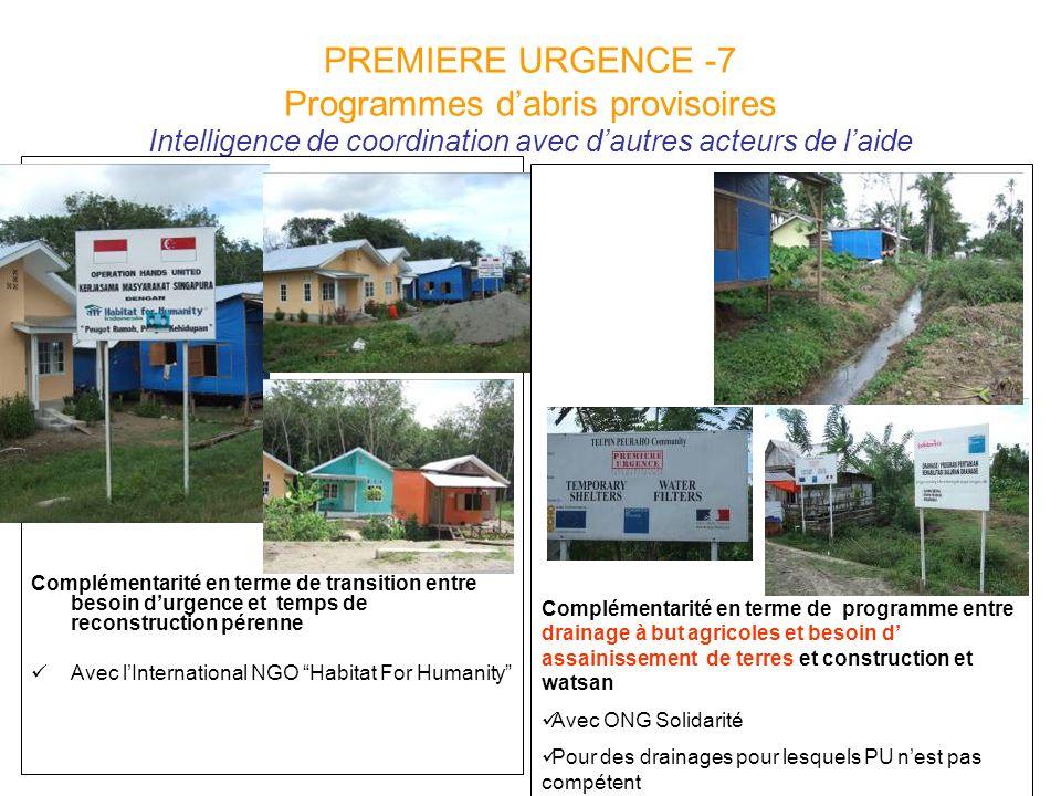 PREMIERE URGENCE -7 Programmes dabris provisoires Intelligence de coordination avec dautres acteurs de laide Complémentarité en terme de transition en