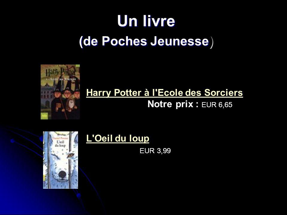 Un livre (de Poches Jeunesse) Harry Potter à l'Ecole des SorciersHarry Potter à l'Ecole des Sorciers ~ J-K Rowling...Notre prix : EUR 6,65 L'Oeil du l