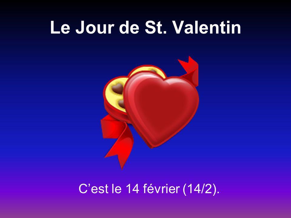 Le Jour de St. Valentin Cest le 14 février (14/2).