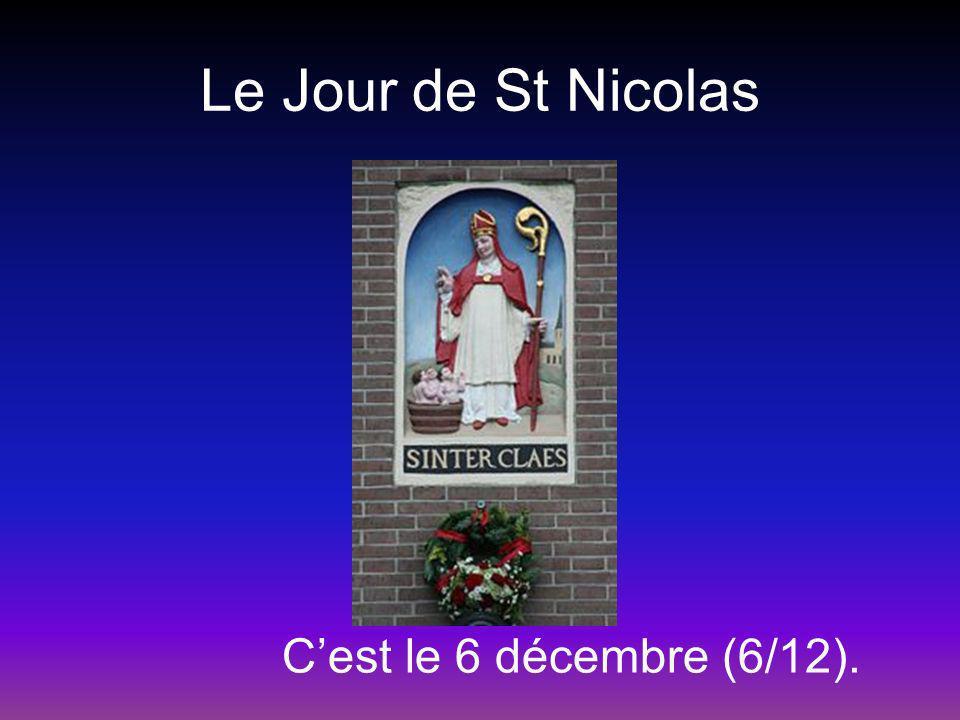 Le Jour de St Nicolas Cest le 6 décembre (6/12).