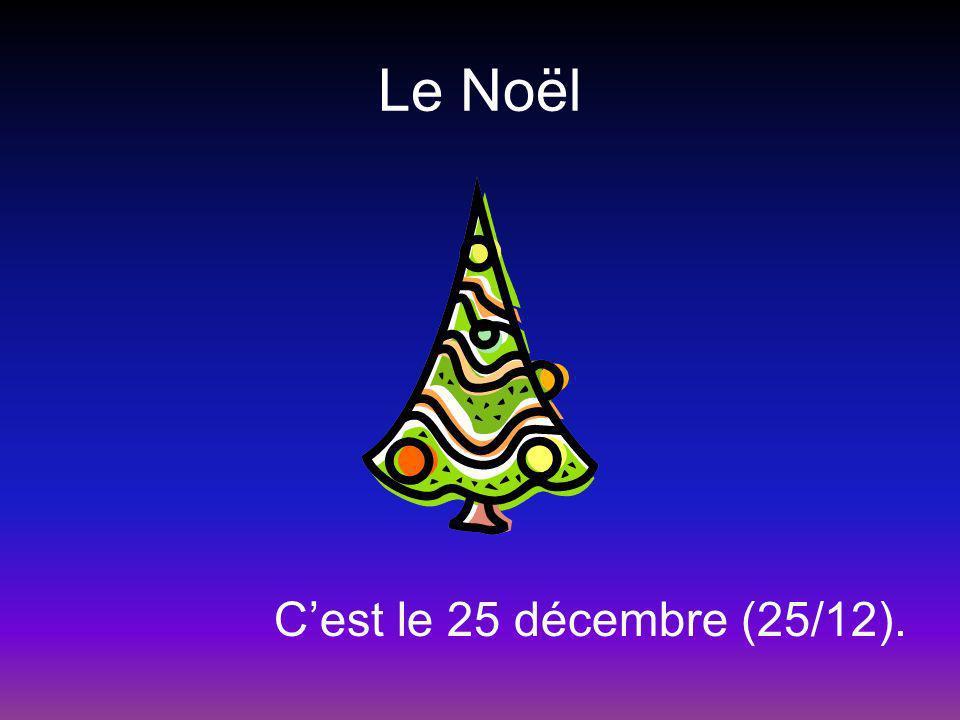 Le Noël Cest le 25 décembre (25/12).