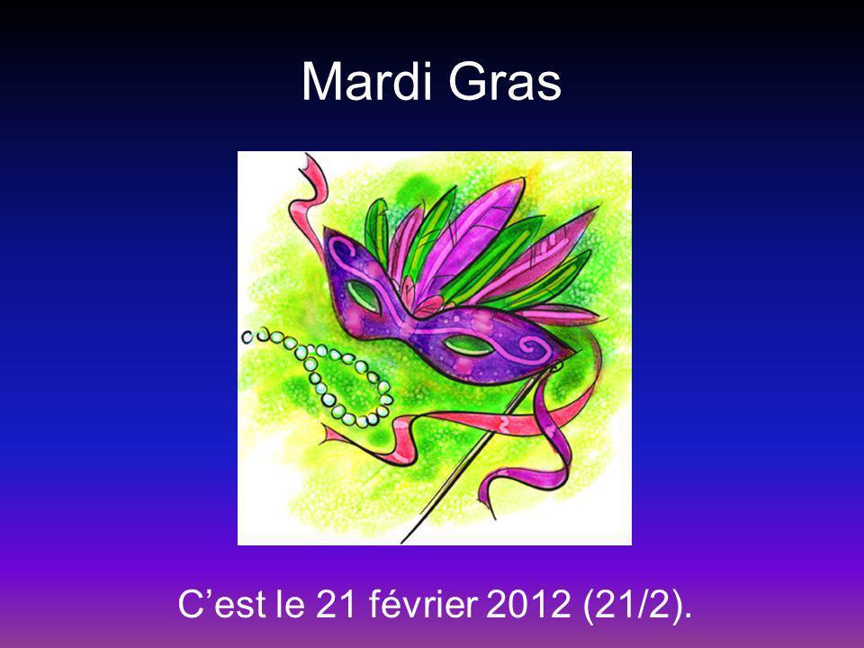 Mardi Gras Cest le 21 février 2012 (21/2).