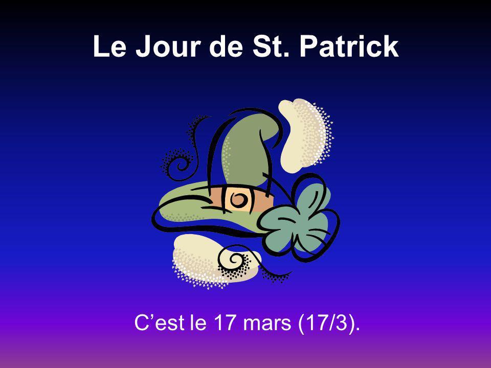 Le Jour de St. Patrick Cest le 17 mars (17/3).