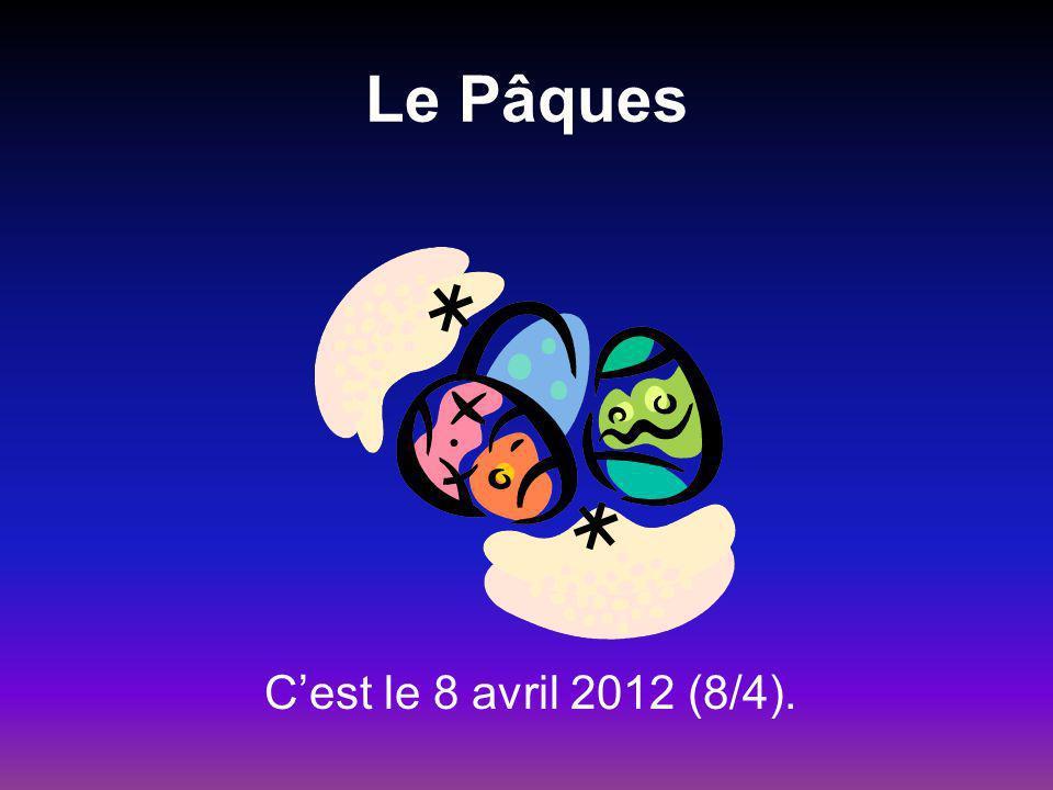 Le Pâques Cest le 8 avril 2012 (8/4).