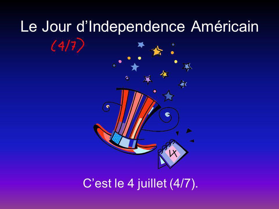 Le Jour dIndependence Américain Cest le 4 juillet (4/7).