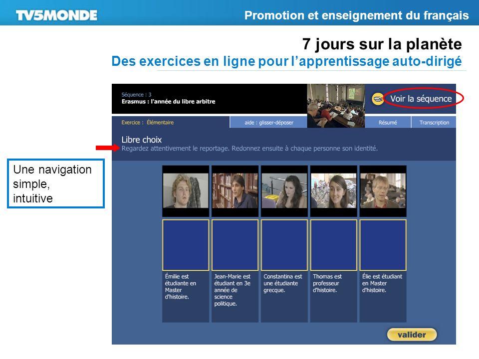 7 jours sur la planète Des exercices en ligne pour lapprentissage auto-dirigé Promotion et enseignement du français Une navigation simple, intuitive