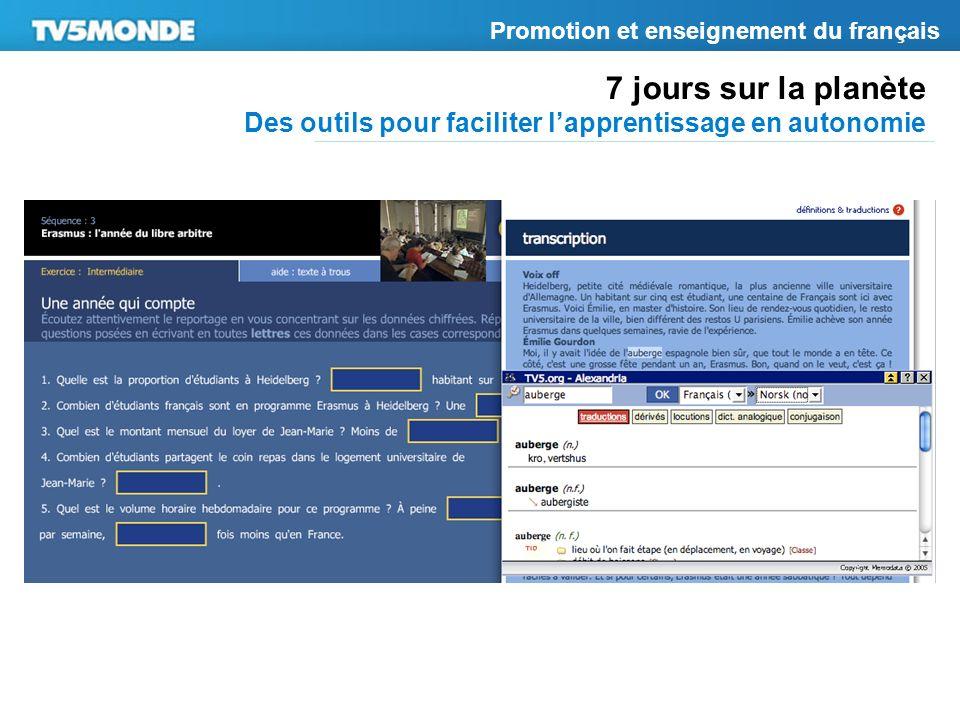 7 jours sur la planète Des outils pour faciliter lapprentissage en autonomie Promotion et enseignement du français