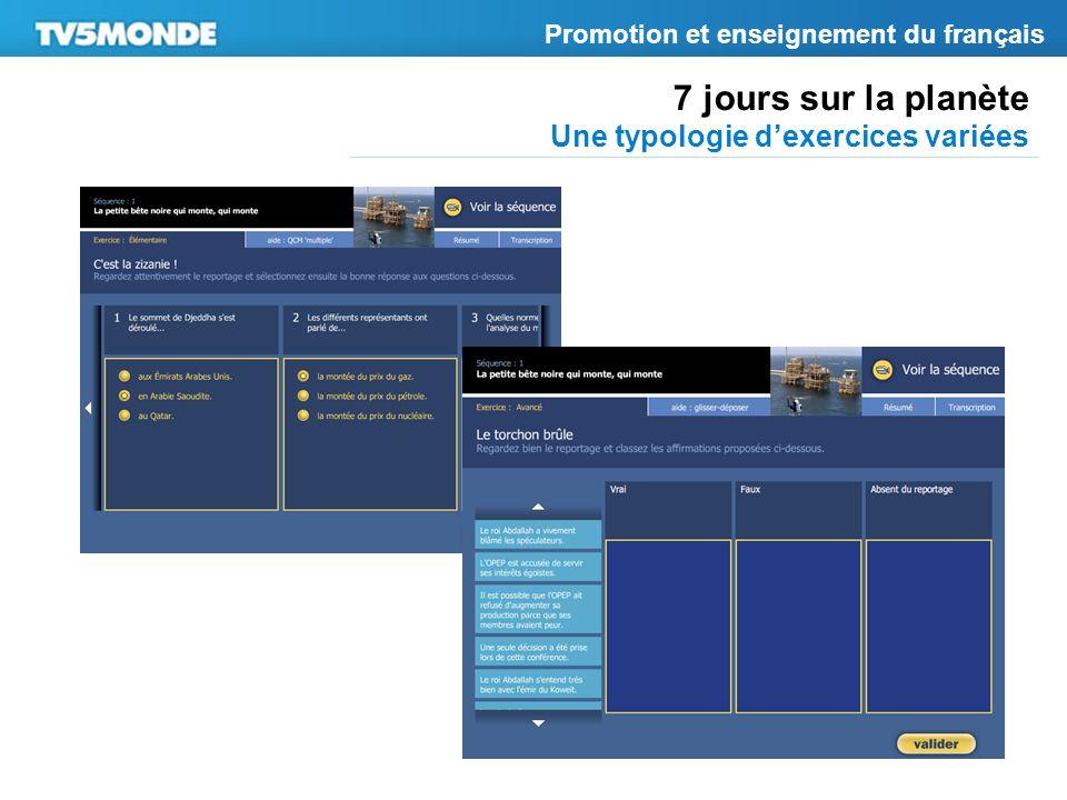 7 jours sur la planète Une typologie dexercices variées Promotion et enseignement du français