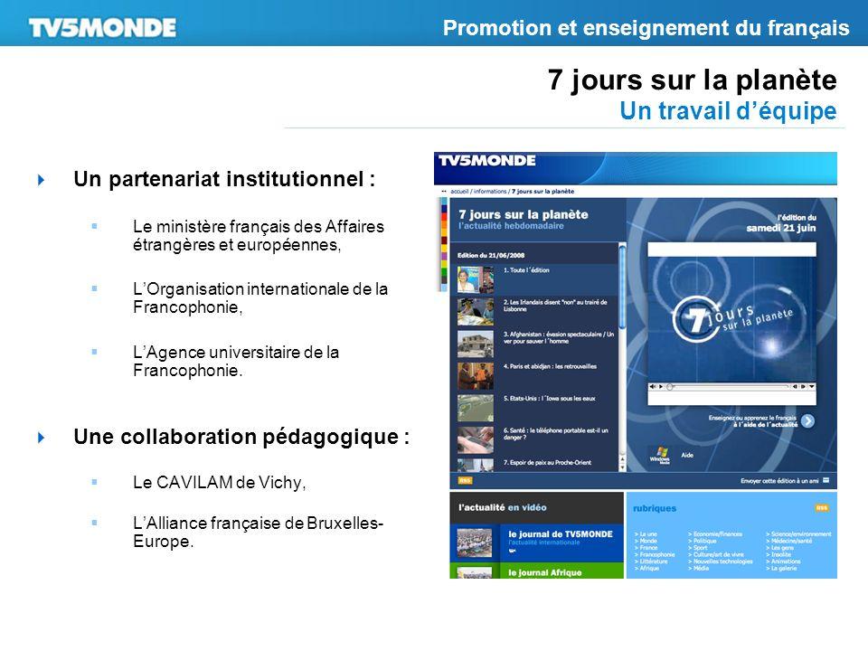 7 jours sur la planète Un travail déquipe Un partenariat institutionnel : Le ministère français des Affaires étrangères et européennes, LOrganisation