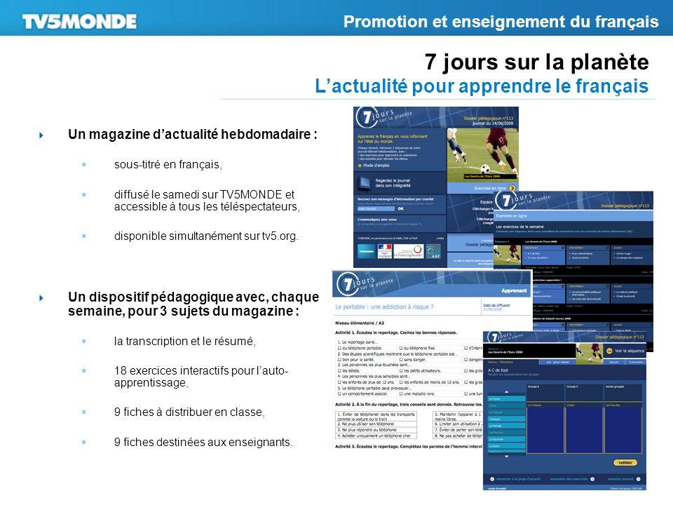 7 jours sur la planète Lactualité pour apprendre le français Un magazine dactualité hebdomadaire : sous-titré en français, diffusé le samedi sur TV5MO