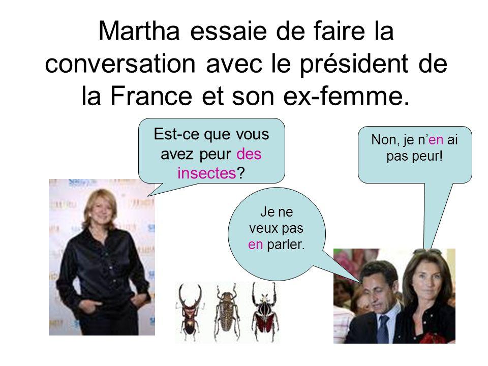 Martha essaie de faire la conversation avec le président de la France et son ex-femme.