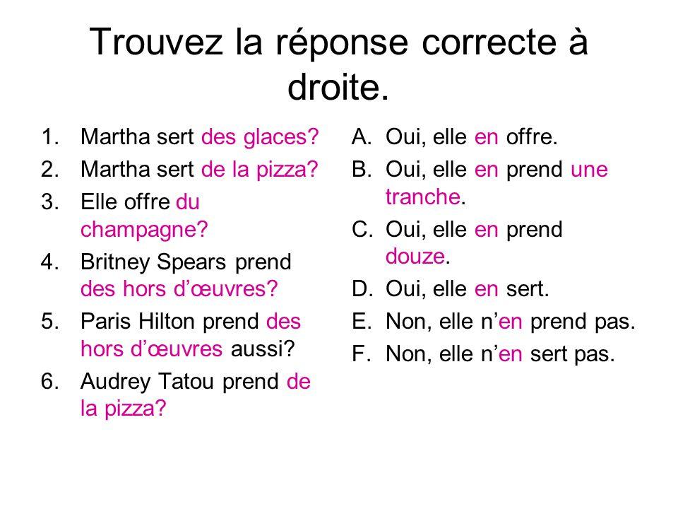Trouvez la réponse correcte à droite. 1.Martha sert des glaces.