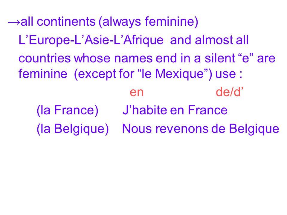 all masculine countries that begin with a consonant au du Ma tante habite au Canada.