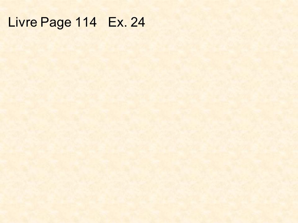 Livre Page 114 Ex. 24