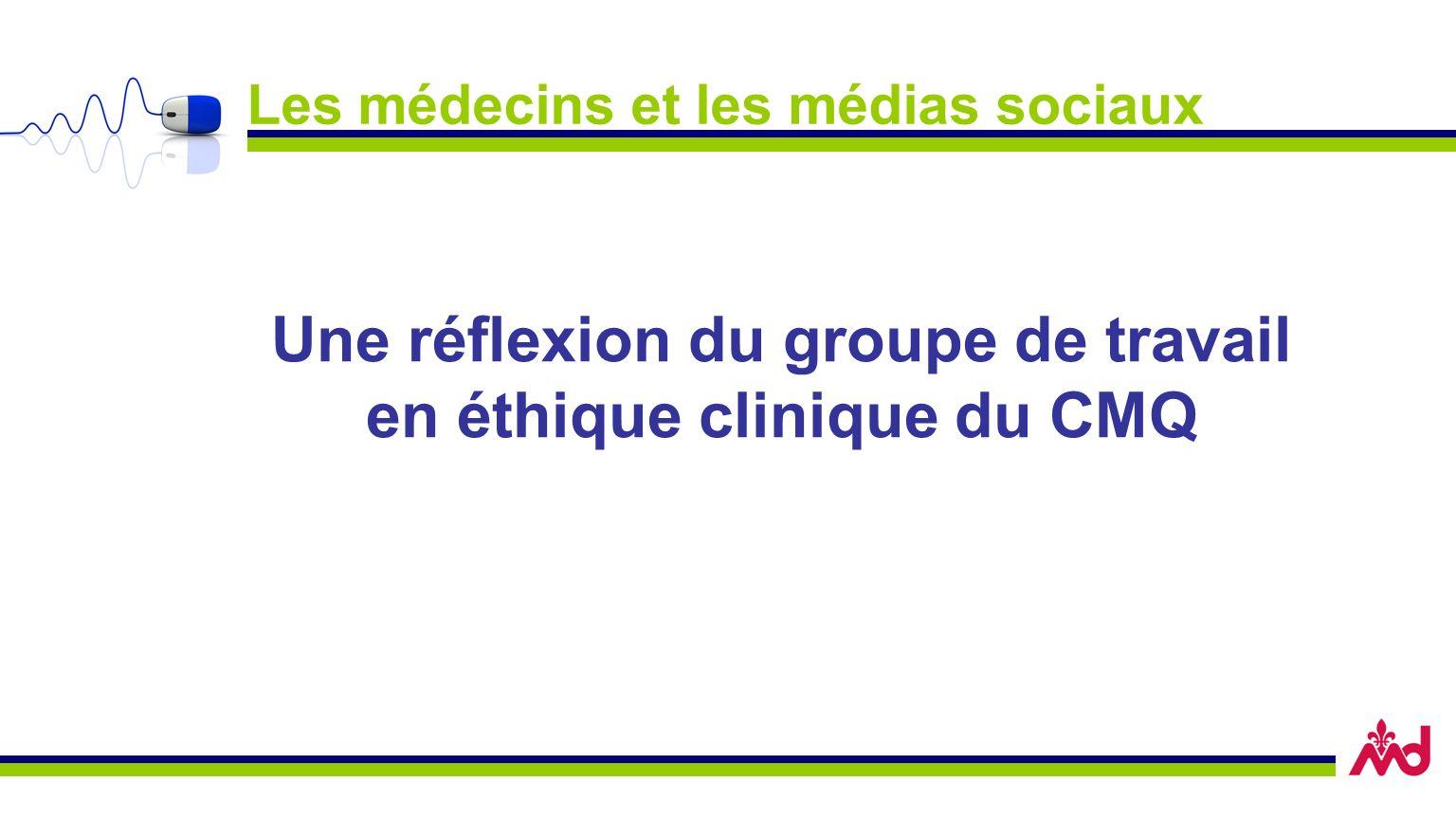 Les médecins et les médias sociaux Une réflexion du groupe de travail en éthique clinique du CMQ