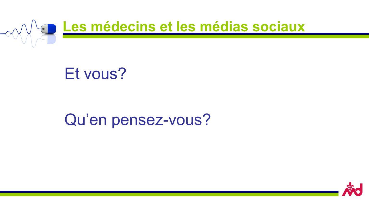 Les médecins et les médias sociaux Et vous Quen pensez-vous