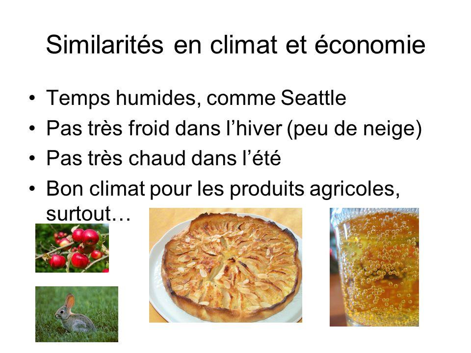Similarités en climat et économie Temps humides, comme Seattle Pas très froid dans lhiver (peu de neige) Pas très chaud dans lété Bon climat pour les