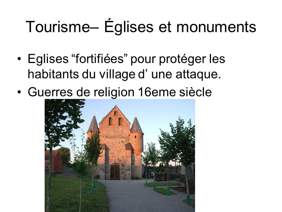 Tourisme– Églises et monuments Eglises fortifiées pour protéger les habitants du village d une attaque. Guerres de religion 16eme siècle