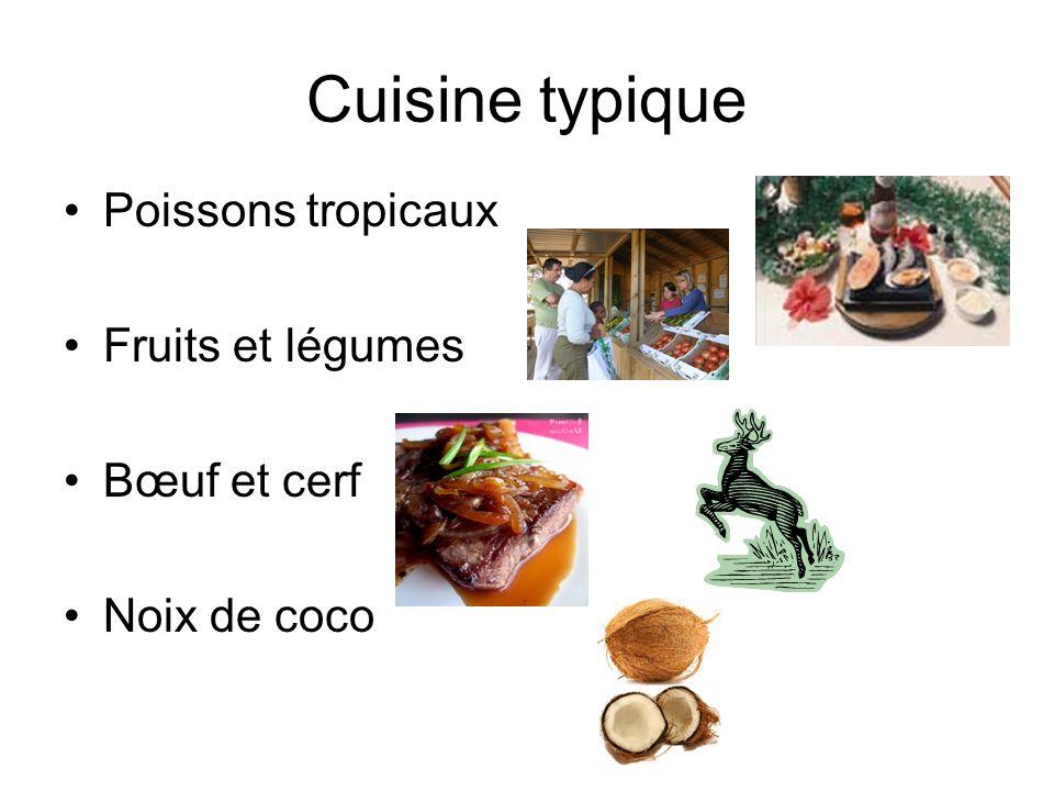 Cuisine typique Poissons tropicaux Fruits et légumes Bœuf et cerf Noix de coco