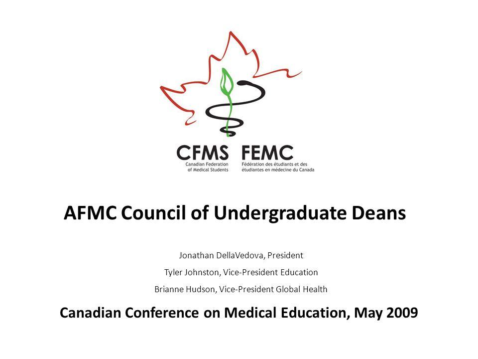 AFMC Council of Undergraduate Deans Jonathan DellaVedova, President Tyler Johnston, Vice-President Education Brianne Hudson, Vice-President Global Hea