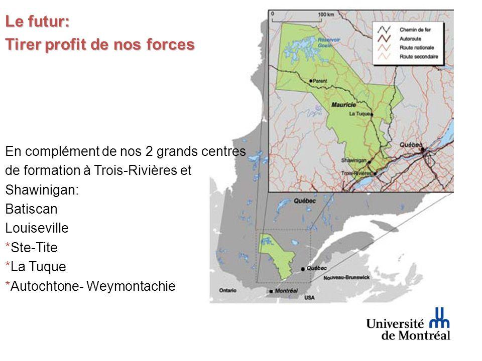 En complément de nos 2 grands centres de formation à Trois-Rivières et Shawinigan: Batiscan Louiseville *Ste-Tite *La Tuque *Autochtone- Weymontachie