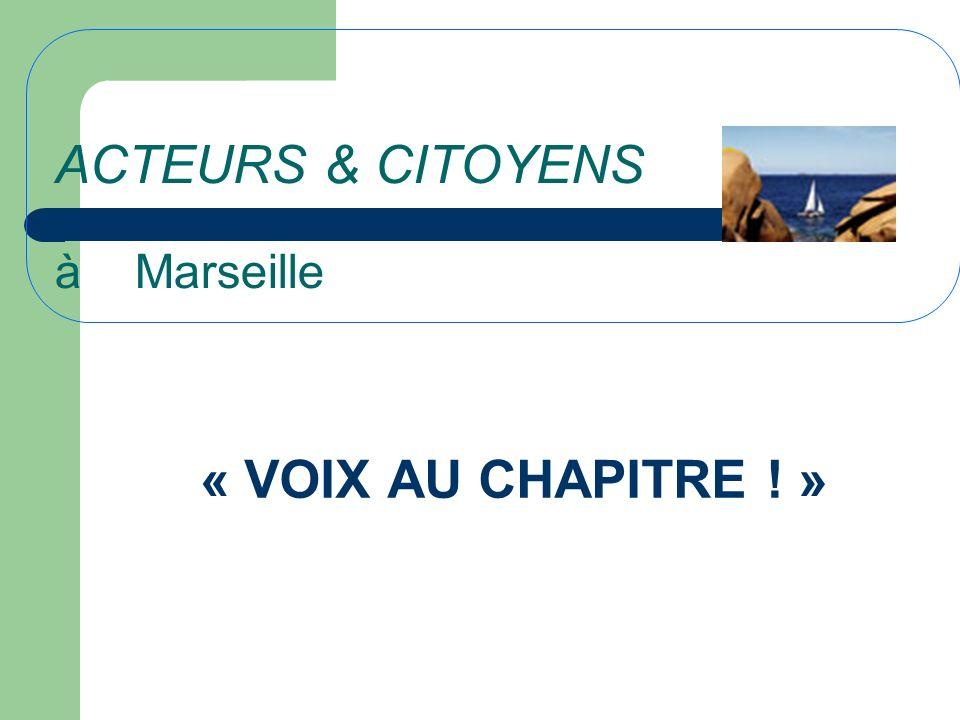 ACTEURS & CITOYENS à Marseille « VOIX AU CHAPITRE ! »