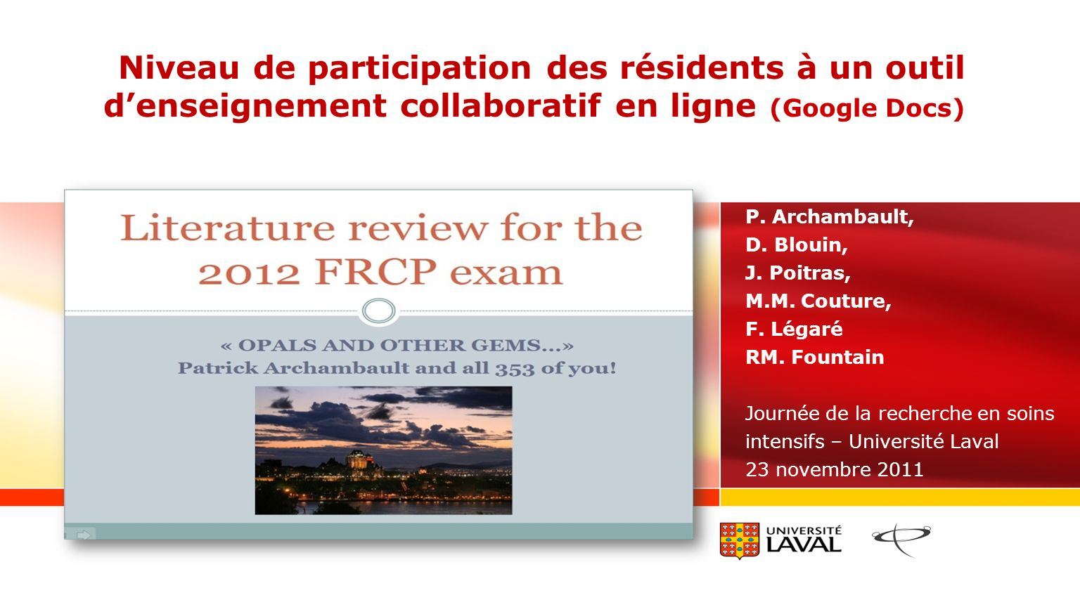 Niveau de participation des résidents à un outil denseignement collaboratif en ligne (Google Docs) P. Archambault, D. Blouin, J. Poitras, M.M. Couture