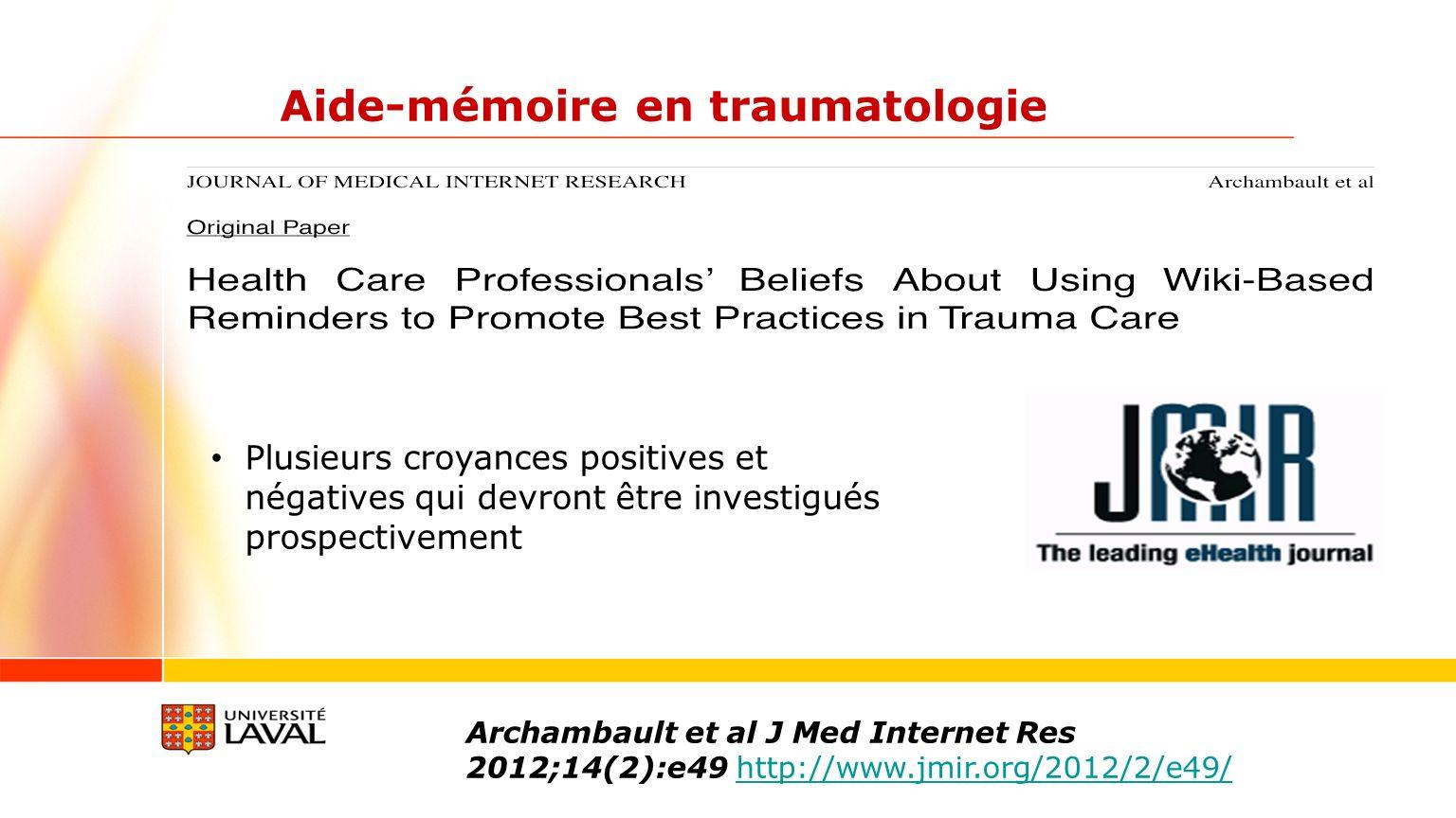 Aide-mémoire en traumatologie Archambault et al J Med Internet Res 2012;14(2):e49 http://www.jmir.org/2012/2/e49/http://www.jmir.org/2012/2/e49/ Plusi