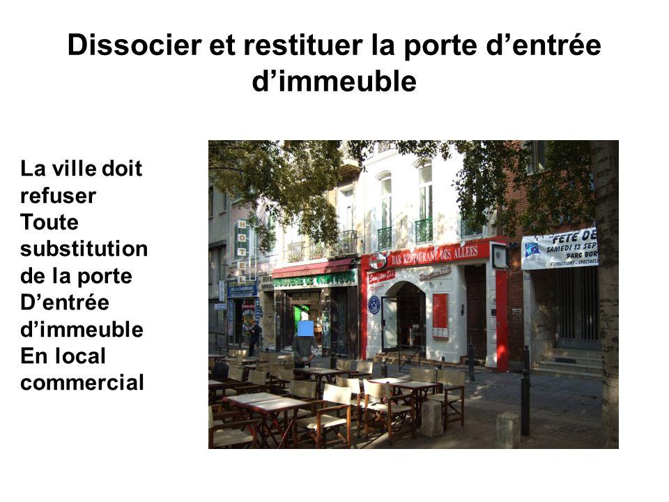 Dissocier et restituer la porte dentrée dimmeuble La ville doit refuser Toute substitution de la porte Dentrée dimmeuble En local commercial