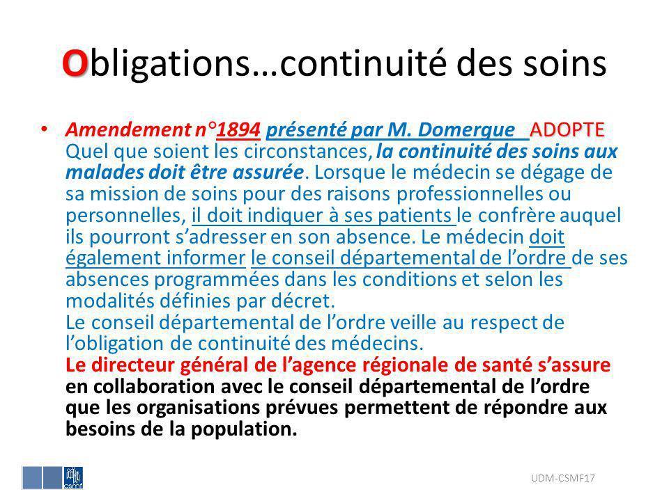 O Obligations…continuité des soins ADOPTE Amendement n°1894 présenté par M. Domergue ADOPTE Quel que soient les circonstances, la continuité des soins
