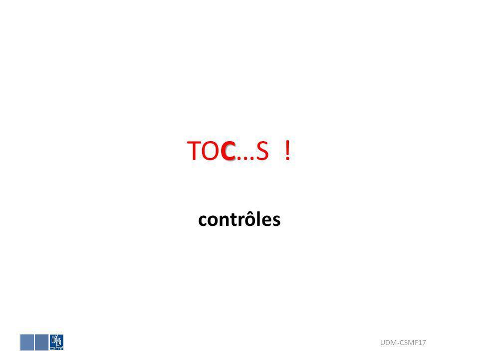 C TOC…S ! contrôles UDM-CSMF17