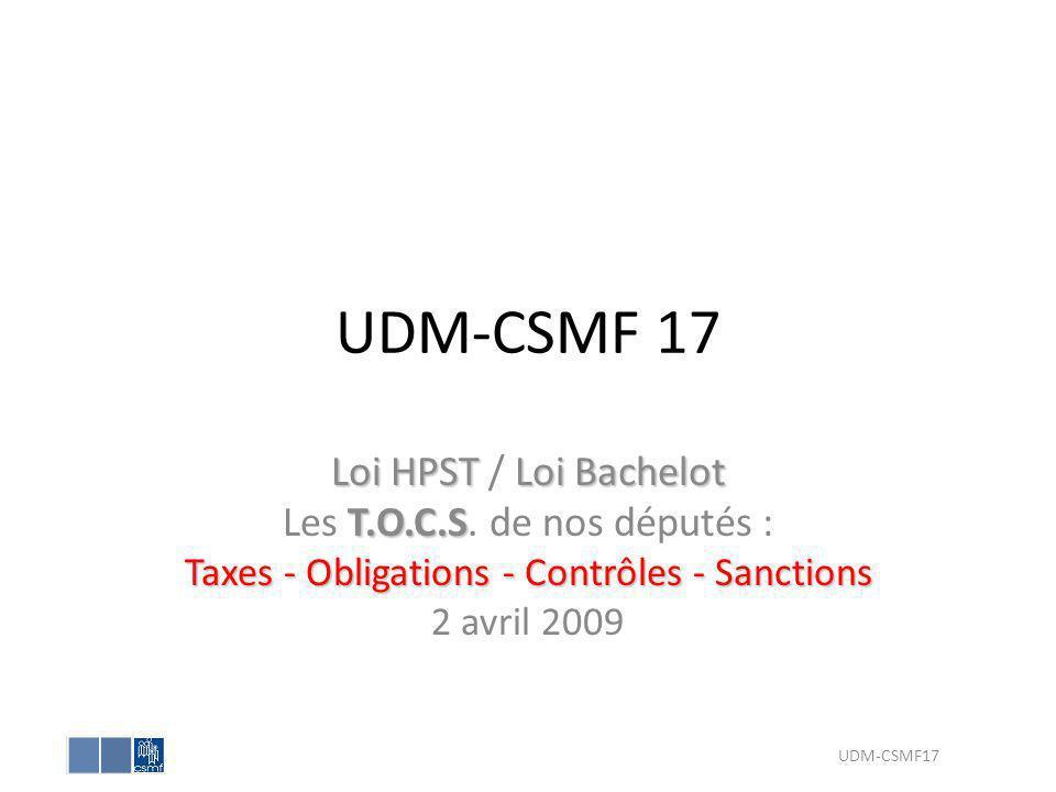 Loi HPSTLoi Bachelot Loi HPST / Loi Bachelot T.O.C.S Les T.O.C.S. de nos députés : Taxes - Obligations - Contrôles - Sanctions 2 avril 2009 UDM-CSMF17