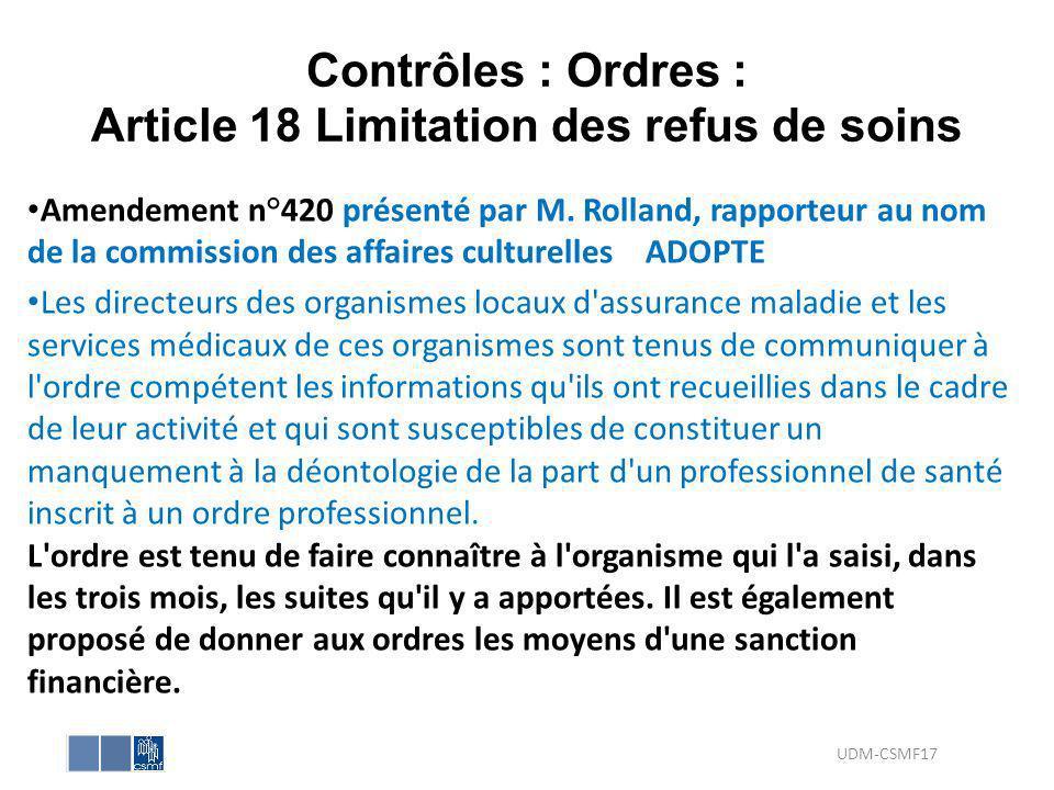 Contrôles : Ordres : Article 18 Limitation des refus de soins Amendement n°420 présenté par M. Rolland, rapporteur au nom de la commission des affaire