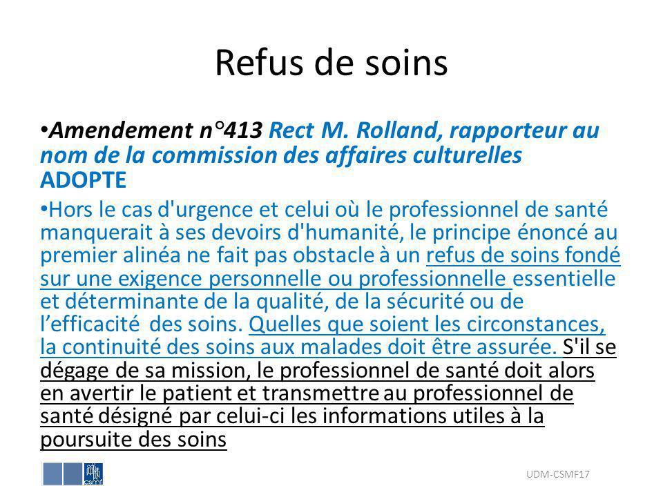 Refus de soins Amendement n°413 Rect M. Rolland, rapporteur au nom de la commission des affaires culturelles ADOPTE Hors le cas d'urgence et celui où
