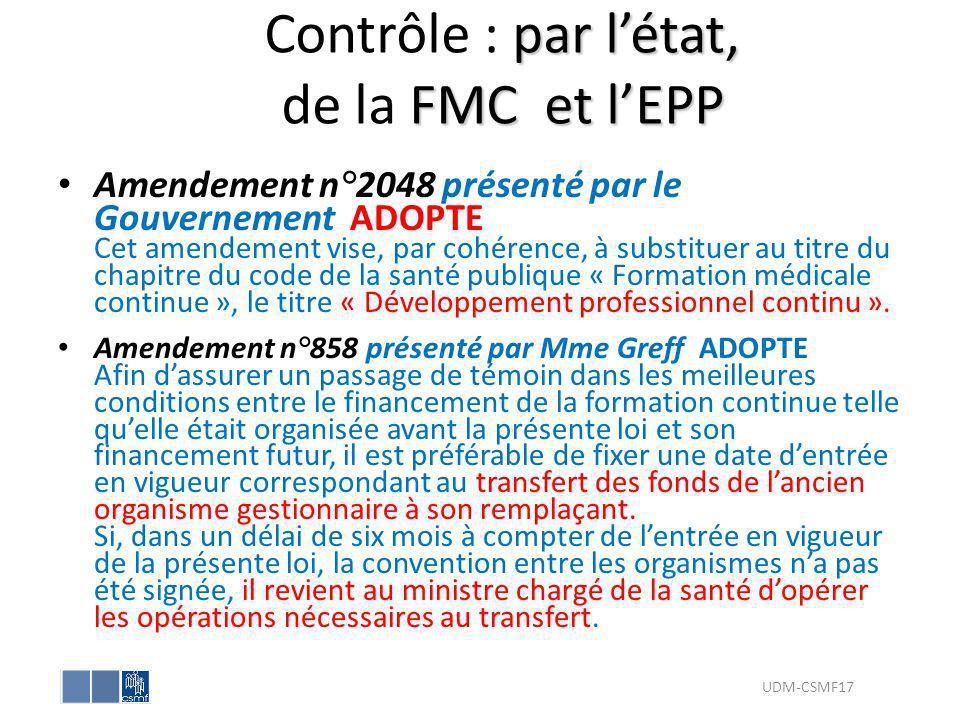 par létat, FMC et lEPP Contrôle : par létat, de la FMC et lEPP Amendement n°2048 présenté par le Gouvernement ADOPTE Cet amendement vise, par cohérenc