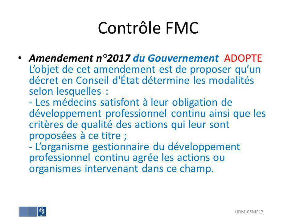 Contrôle FMC Amendement n°2017 du Gouvernement ADOPTE Lobjet de cet amendement est de proposer quun décret en Conseil d'État détermine les modalités s