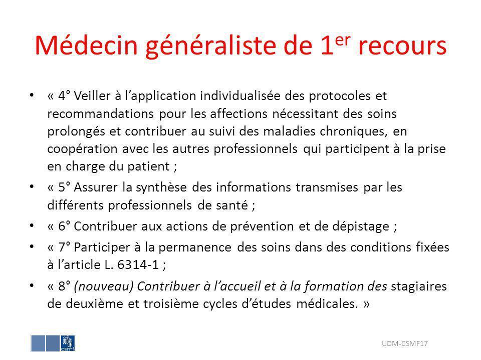 Médecin généraliste de 1 er recours « 4° Veiller à lapplication individualisée des protocoles et recommandations pour les affections nécessitant des s